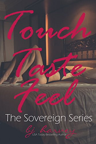 Touch, Taste, Feel: The Sovereign Series